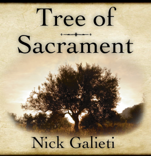 Front cover for the doctrinal devotional work on the LDS sacrament entitled Tree of Sacrament by documentarian and author Nick Galieti