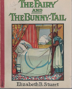 The Fairy and The Bunny-Tail by Elizabeth B  Stuart