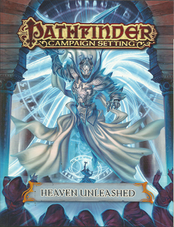 Pathfinder Campaign Setting: Heaven Unleashed (2016)