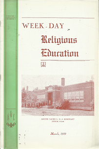 Week-Day Religious Education: South Cache LDS Seminary, Hyrum, Utah, March  1959, Volume 5, Number 1
